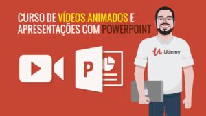 telaprincipal 012 01 300x169 - Curso de Vídeo Animado com PowerPoint